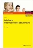 Lehrbuch Internationales Steuerrecht - Für die Prüfungen ab 2012.