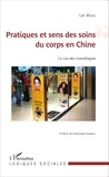 Lei Wang - Pratiques et sens des soins du corps en Chine - Le cas des cosmétiques.