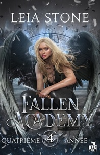 Leia Stone - Fallen Academy 4 : Quatrième année - Fallen Academy, T4.