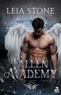 Leia Stone - Fallen Academy 3 : Troisième année, Lincoln - Fallen Academy, T3.5.