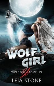 Leia Stone - Wolf Girl (Edition Française).