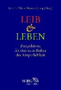 Leib und Leben - Perspektiven für eine neue Kultur der Körperlichkeit.