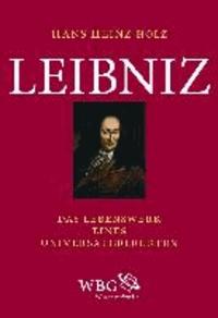 Leibniz - Das Lebenswerk eines Universalgelehrten.