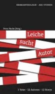 Leiche sucht Autor - 1 Toter - 12 Autoren - 12 Stories.