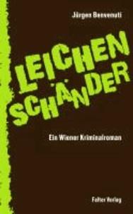 Leichenschänder - Ein Wiener Kriminalroman.