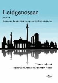 Leidgenossen zwischen Krummer Lanke, Reichstag und Gedächtniskirche - Berlinische Kurzgeschichten und Reime.