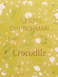 Leidy Churchman - Crocodile.