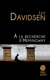 Leif Davidsen - A la recheche d'Hemingway.