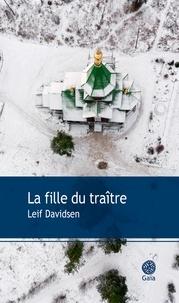 Leif Davidsen - La fille du traître.