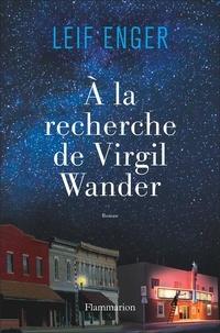 Leif Enger - A la recherche de Virgil Wander.