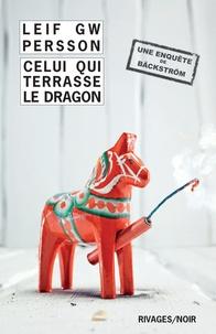 Leif GW Persson - Bäckström  : Celui qui terrasse le dragon - Un roman sur un crime.