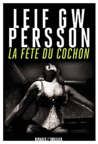 Leif GW Persson - La Fête du cochon.