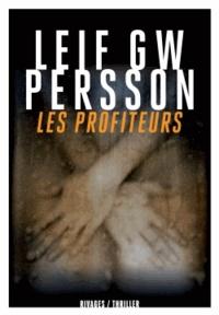 Leif GW Persson - Les Profiteurs - Un roman sur un crime.