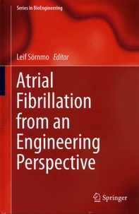 Leif Sörnmo - Atrial Fibrillation from an Engineering Perspective.