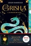 Anath Riveline - Grisha, Tome 02 - Le dragon de glace.