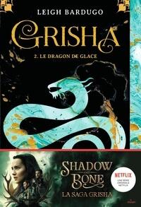 Leigh Bardugo - Grisha Tome 2 : Le dragon de glace.