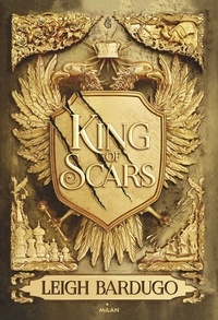 Leigh Bardugo - King of Scars, Tome 01 - King of scars.