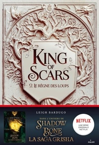 Leigh Bardugo - King of Scars Tome 2 : Le règne des loups.