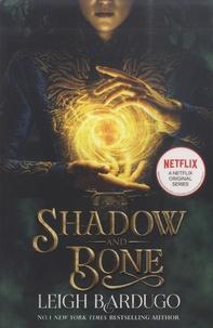 Leigh Bardugo - Shadow and Bone - Tome 1.