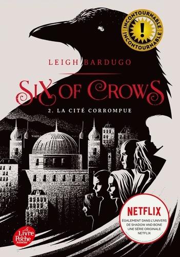 Leigh Bardugo - Six of Crows Tome 2 : La cité corrompue.