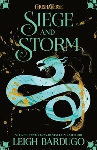 Leigh Bardugo - The Grisha 2 : Siege and Storm.