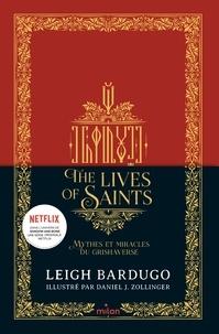 Leigh Bardugo - The Lives of saints - Mythes et miracles du Grishaverse.