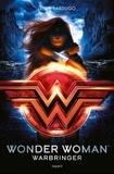 Leigh Bardugo - Wonder Woman : Warbringer.