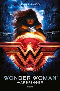 Wonder Woman : Warbringer - Leigh Bardugo |