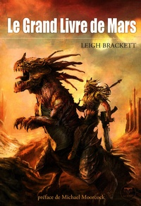 Leigh Brackett - Le Grand Livre de Mars.