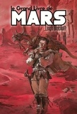 Leigh Brackett et Jean-Sébastien Rossbach - Le Grand Livre de Mars.