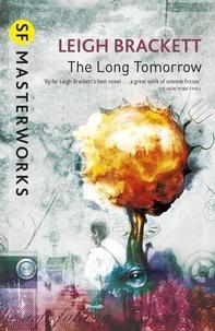 Leigh Brackett - The Long Tomorrow.