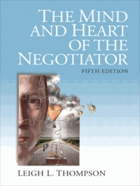 Leigh L. Thompson - The Mind and Heart of the Negotiator.