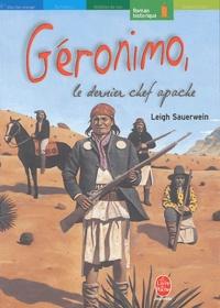 Leigh Sauerwein - Géronimo, le dernier chef apache.