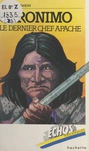 Leigh Sauerwein et Colline Faure-Poirée - Géronimo - Le dernier chef Apache.