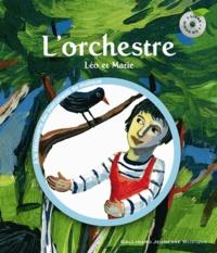 Leigh Sauerwein et Paule Du Bouchet - L'orchestre - Léo et Marie. 1 CD audio