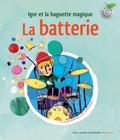 Leigh Sauerwein et Christine Destours - La batterie - Igor et la baguette magique. 1 CD audio