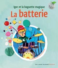 Leigh Sauerwein et Christine Destours - La batterie - Igor et la baguette magique. 1 CD audio