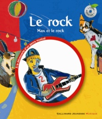 Leigh Sauerwein et Laurent Corvaisier - Le Rock - Max et le Rock. 1 CD audio