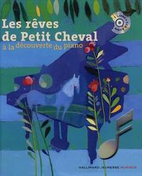 Leigh Sauerwein et Isabelle Aboulker - Les rêves de Petit Cheval - A la découverte du piano. 1 CD audio
