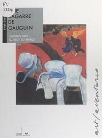 Leigh Sauerwein et Colline Faure-Poirée - Une bagarre de Gauguin - Gauguin part au bout du monde.