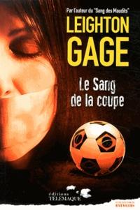 Leighton Gage - Le sang de la coupe.