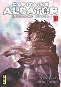 Leiji Matsumoto et Kouiti Shimaboshi - Capitaine Albator - Dimension voyage Tome 10 : .