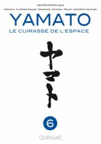 Leiji Matsumoto et Keisuke Fujikawa - Yamato : Le cuirassé de l'espace Tome 6 : .