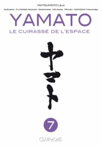 Leiji Matsumoto et Keisuke Fujikawa - Yamato : Le cuirassé de l'espace Tome 7 : .
