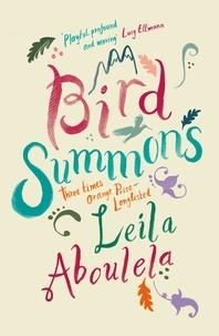 Leila Aboulela - Bird Summons.