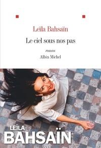 Le ciel sous nos pas - Leïla Bahsaïn | Showmesound.org