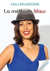 Leïla Belakhdar - La méthode Waw.