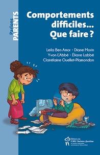 Leila Ben Amor et Diane Morin - Comportements difficiles... Que faire ?.