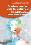 Leila Ben Amor et Yvon L'Abbé - Troubles mentaux chez les enfants et les adolescents.