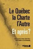 Leïla Benhadjoudja et Ryoa Chung - Le Québec, la Charte, l'Autre Et après?.
